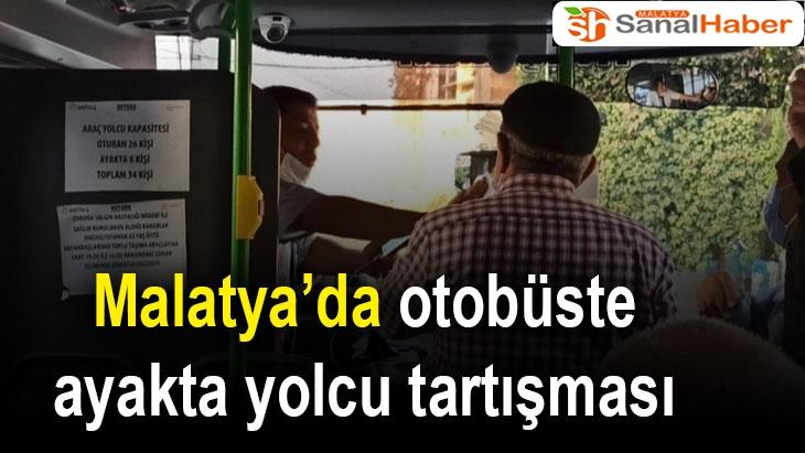 Malatya'da otobüste ayakta yolcu tartışması
