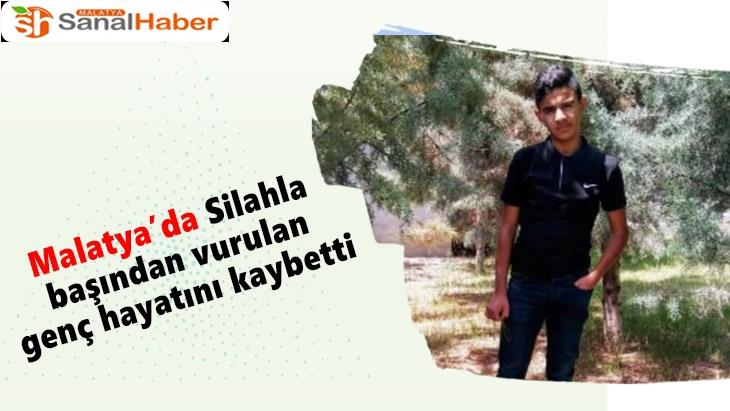 Malatya'da Silahla başından vurulan genç hayatını kaybetti