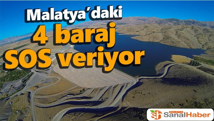 Malatya´daki 4 baraj SOS veriyor