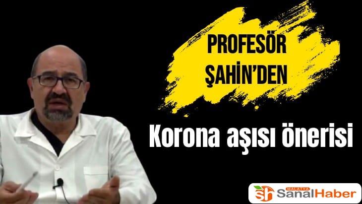 Profesör Şahin´den korona aşısı önerisi
