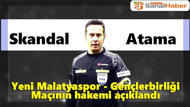 Yeni Malatyaspor - Gençlerbirliği Maçının hakemi açıklandı