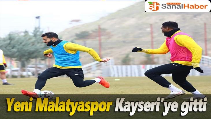 Yeni Malatyaspor Kayseri'ye gitti