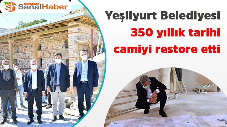 Yeşilyurt Belediyesi 350 yıllık tarihi camiyi restore etti
